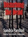 Disturbing the Dead (MP3): Rachel Goddard Mystery Series, Book 2