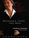 Divorced From the Mob (MP3): My Journey from Organized Crime to Independent Woman