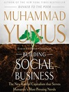 Building Social Business (MP3): The New Kind of Capitalism That Serves Humanity's Most Pressing Needs
