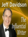 The Influential Writer (MP3): How To Captivate, Entertain, and Persuade in Writing