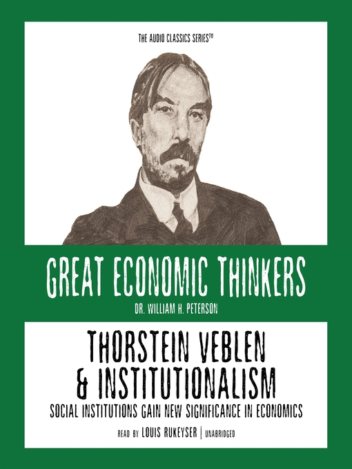 Thorstein Veblen and Institutionalism (MP3): Social Institutions Gain New Significance in Economics