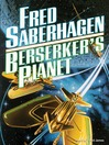 Berserker's Planet (MP3): Berserker Series, Book 3