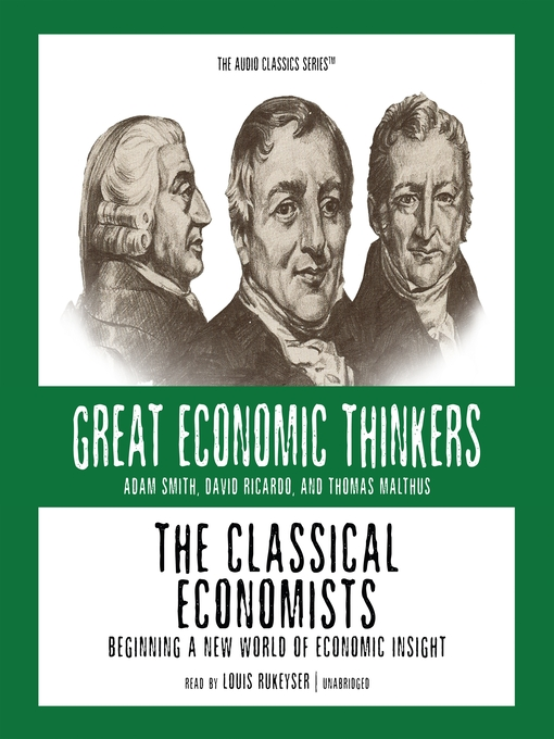 The Classical Economists (MP3): Beginning a New World of Economic Insight