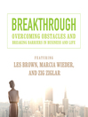 Breakthrough (MP3): Overcoming Obstacles and Breaking Barriers in Business and Life