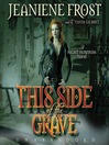 This Side of the Grave (MP3): Night Huntress Series, Book 5
