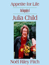 Appetite for Life (MP3): The Biography of Julia Child