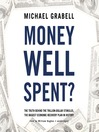 Money Well Spent? (MP3): The Truth behind the Trillion-Dollar Stimulus, the Biggest Economic Recovery Plan in History