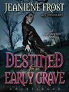 Destined for an Early Grave (MP3): Night Huntress Series, Book 4