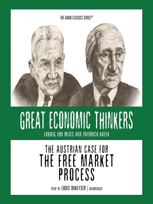 The Austrian Case for the Free Market Process (MP3): Ludwig von Mises and Friedrich Hayek