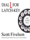Dial L for Latch-Key (MP3): The Radio Play