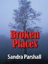 Broken Places (MP3): Rachel Goddard Mystery Series, Book 3
