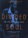 Divided Soul (MP3): The Life of Marvin Gaye