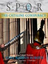 The Catiline Conspiracy (MP3): SPQR Series, Book 2