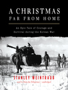 A Christmas Far from Home (MP3): An Epic Tale of Courage and Survival during the Korean War