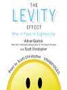 The Levity Effect (MP3): Why It Pays to Lighten Up