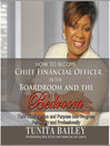 How to Become Chief Financial Officer in the Boardroom and the Bedroom (MP3): Turn Your Passion and Purpose into Progress, Personally and Professionally