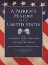 A Patriot's History of the United States (MP3): From Columbus's Great Discovery to the War on Terror