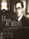 Young Mr. Roosevelt (MP3): FDR's Introduction to War, Politics, and Life