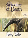 The Anteater of Death (MP3): Gunn Zoo Mystery Series, Book 1