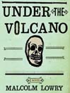 Under the Volcano (MP3): A Novel