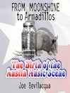 From Moonshine to Armadillos (MP3): The Birth of the Austin Music Scene