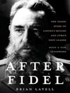 After Fidel (MP3): The Inside Story of Castro's Regime and Cuba's Next Leader