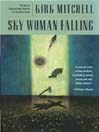 Sky Woman Falling (MP3): Emmett Parker and Anna Turnipseed Mystery Series, Book 4