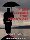 7 Life Lessons from Noah's Ark (MP3): How to Survive a Flood in Your Own Life