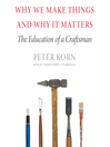 Why We Make Things and Why It Matters (MP3): The Education of a Craftsman