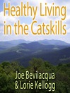 Healthy Living in the Catskills (MP3): A Joe & Lorie Special