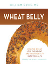 Wheat Belly (MP3): Lose the Wheat, Lose the Weight, and Find Your Path Back to Health