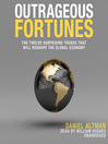 Outrageous Fortunes (MP3): The Twelve Surprising Trends That Will Reshape the Global Economy