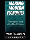 The Making of Modern Economics (MP3): The Lives and Ideas of the Great Thinkers