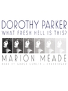 Dorothy Parker (MP3): What Fresh Hell Is This?