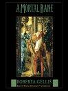 A Mortal Bane (MP3): Magdalene la Batarde Mystery Series, Book 1