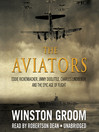 The Aviators (MP3): Eddie Rickenbacker, Jimmy Doolittle, Charles Lindbergh, and the Epic Age of Flight