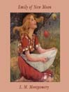 Emily of New Moon (MP3): Emily Series, Book 1