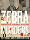 The Zebra Murders (MP3): A Season of Killing, Racial Madness, and Civil Rights