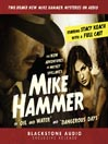 The New Adventures of Mickey Spillane's Mike Hammer, Volume 1 (MP3): Oil and Water & Dangerous Days