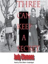 Three Can Keep a Secret (MP3): Stella Crown Mystery Series, Book 2
