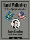 Raoul Wallenberg (MP3): The Mystery Lives On
