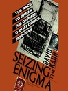 Seizing the Enigma (MP3): The Race to Break the German U-Boats Codes, 1939–1943