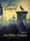 Love and Lament (MP3): A Novel