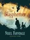 The Blasphemer (MP3): A Novel