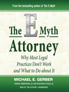 The E-Myth Attorney (MP3): Why Most Legal Practices Don't Work and What To Do about It