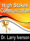 High Stakes Communications (MP3): 5 Essentials to Staying in Control in Tough Conversations