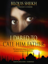 I Dared to Call Him Father (MP3): The Miraculous Story of a Muslim Woman's Encounter with God