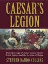 Caesar's Legion (MP3): Epic Saga of Julius Caesar's Elite Tenth Legion and the Armies of Rome