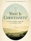 What Is Christianity? (MP3): Classical Christian Audiobooks from Legendary Authors