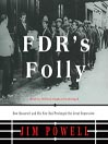 FDR's Folly (MP3): How Roosevelt and His New Deal Prolonged the Great Depression